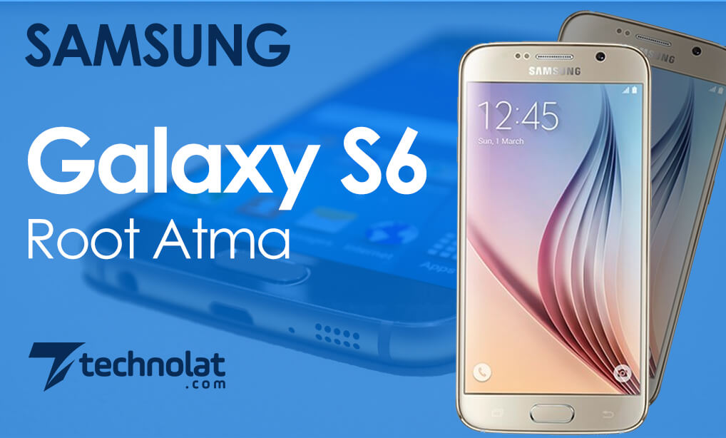 samsung-galaxy-s6-android-6-0-1-root-atma