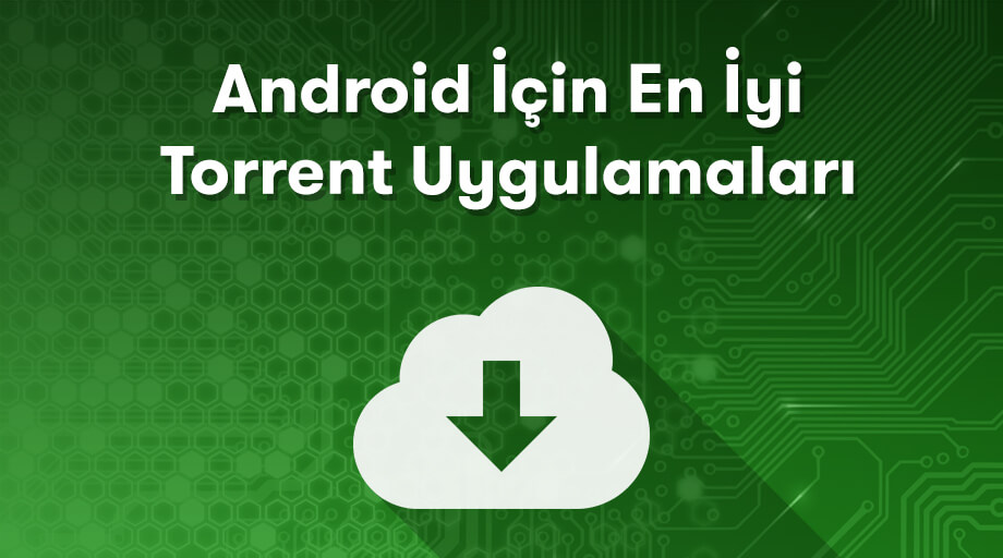android torrent uygulaması